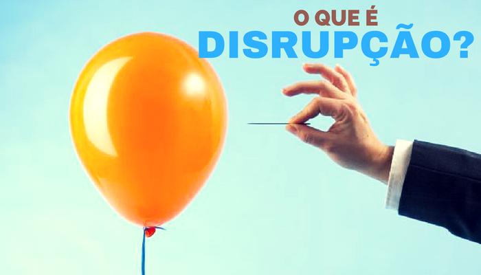 O que é Disrupção?