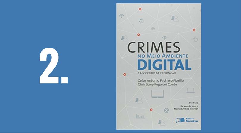 Crimes no Meio Ambiente Digital e a Sociedade da Informação - 2ª Ed. 2016 - Celso Antonio Pacheco Fiorillo - Saraiva