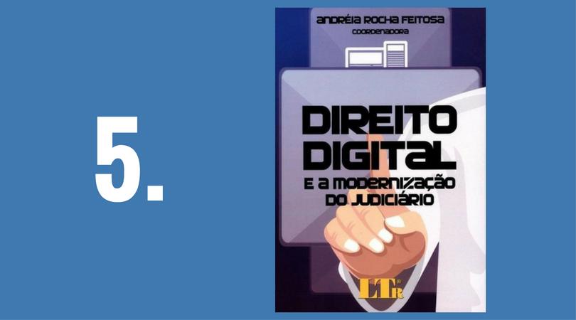 Direito Digital e A Modernização do Judiciário - 2015 - Andréia Rocha Feitosa - LTr