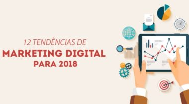 12 tendências de marketing digital para 2018