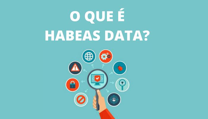 O que é Habeas Data