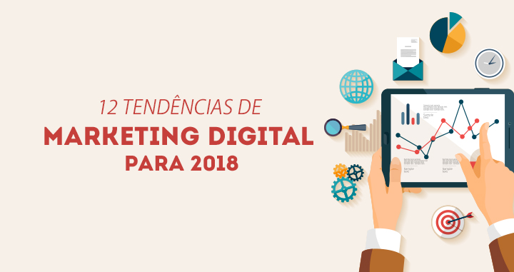 12 tendencias de Marketing Digital para 2018